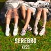 SEREBRO - Kiss (Radio Edit)OUT NOW