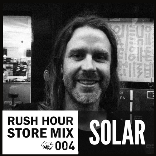 Store Mix 004 | Solar Digs Rush Hour
