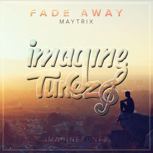 MayTrix - Fade Away