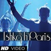 Ishkq In Paris Mashup (Ishkq In Paris) - Various DJ Artist