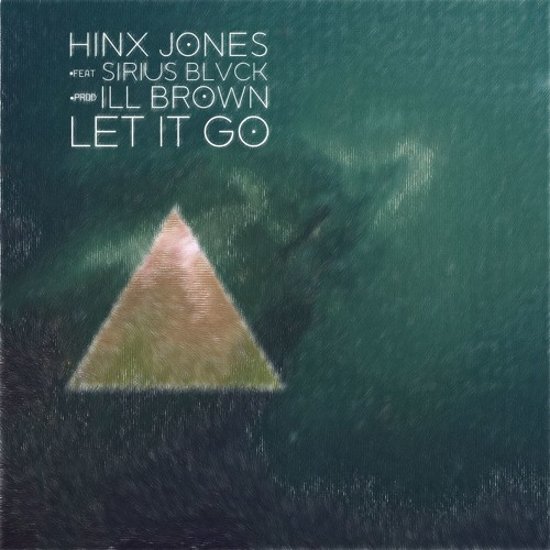 "Hinx Jones - ""Let It Go"" ft. Sirius Blvck (Produced by ILL Brown)"