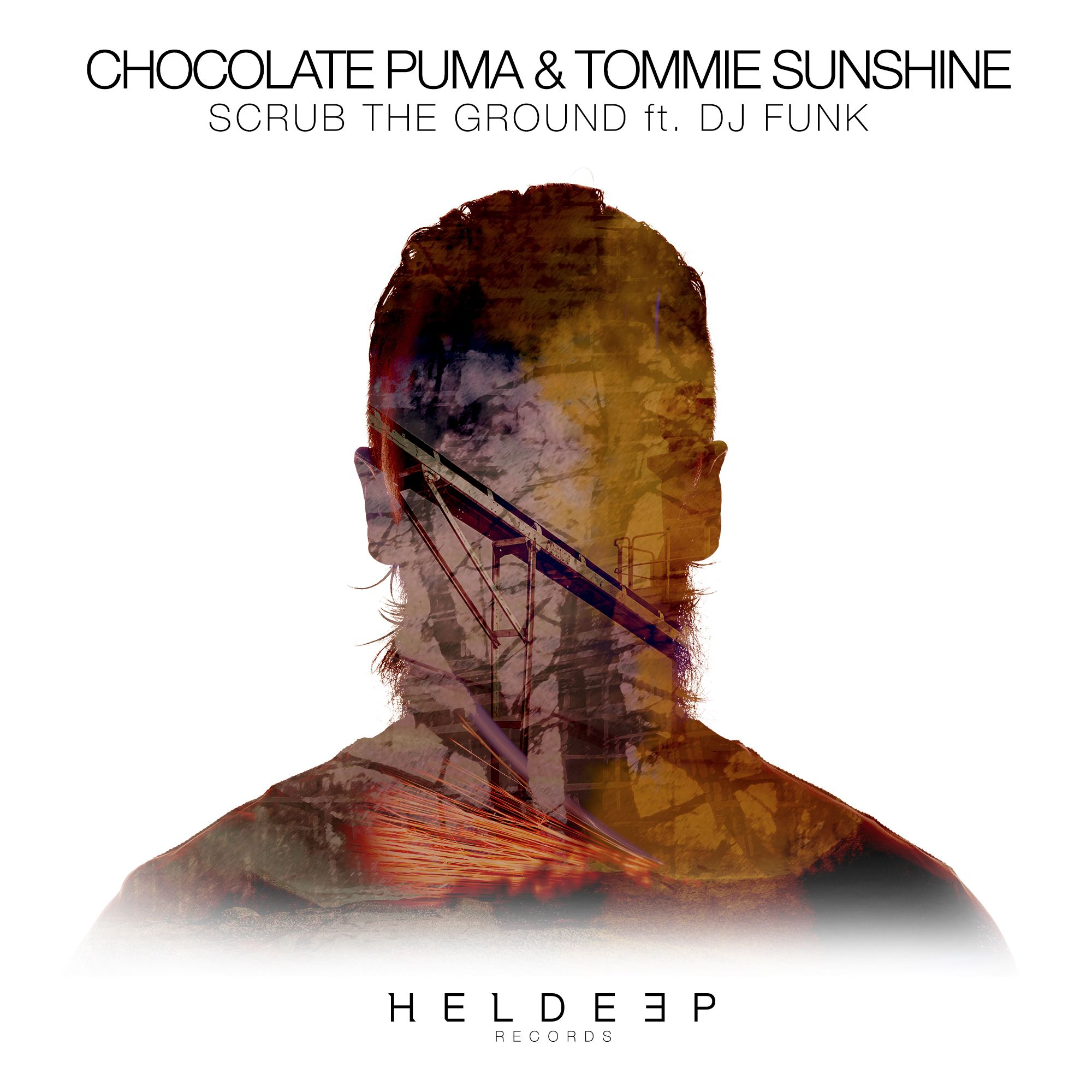 Chocolate Puma & Tommie Sunshine Feat. DJ Funk - Scrub The Ground (Radio Edit)