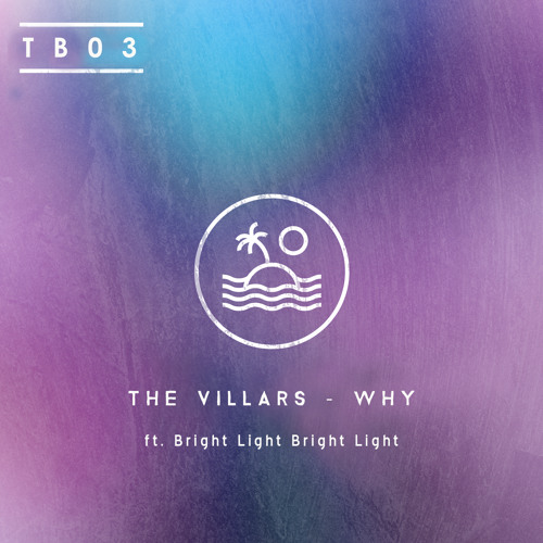 The Villars - Why ft. Bright Light Bright Light