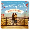 BETWEEN SISTERS by Cathy Kelly, read by Caroline Lennon
