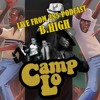 """Episode. 9 Camp Lo """"Playing In A Padded Room With Pink Elephants and Spiked Mushrooms"""""""