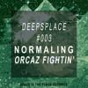 Normaling - Orcaz Fightin [DEEPSLACE 002]