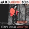 Marco Antonio Solis y Los Bukis - Mi Mayor Necesidad - REMIX