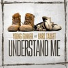 Young Gunner - Understand Me Ft Hard Target (Explicit)