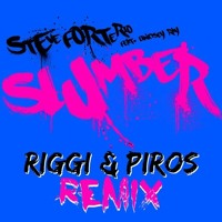 Steve Forte Rio - Slumber (Riggi & Piros Remix)