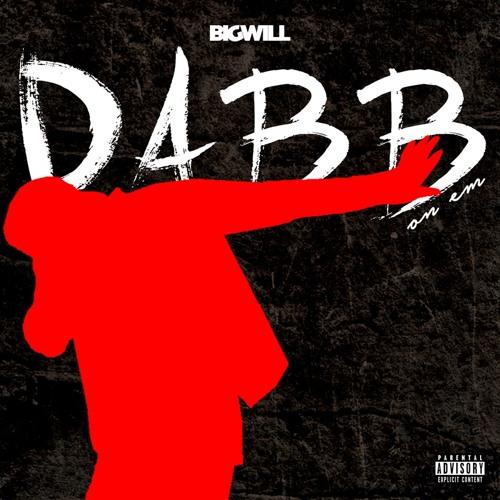Big Will - Dabb On 'Em (Explicit)