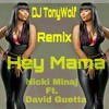 DJ TonyWolf..Remix...Nicki Minaj ft.David Guetta-Hey Mama