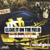 Killa J - Leave It On The Field (Notre Dame Anthem)