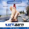 Oye Janiya Katti Batti