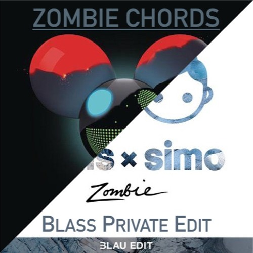 Zombie Chords (Blass Private Edit) by Alejandro Avetikian | Free ...