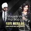 haye mera dil reloaded hip hop mix dj mayank shukla