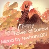 【4P】Flower of sorrow【Collaboration】『Mix : Fewhaha』