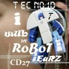 T EC NO ID - CD27 - I wUb mY RoBoT EaRZ - feat. Cabbie Eric