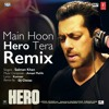 Main Hoon Hero Tera (Remix) - DJ Chetas