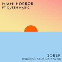 Childish Gambino - Sober (Miami Horror Cover)