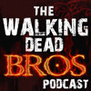 'The Dog' TWD Bros Podcast #011 |Fear the Walking Dead episode 103