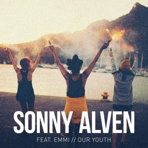 Sonny Alven feat. Emmi - Our Youth