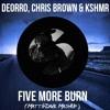 Download Deorro, Chris Brown & KSHMR - Five More Burn (Matt&Dave Mashup) [Buy=FreeDownload] Mp3