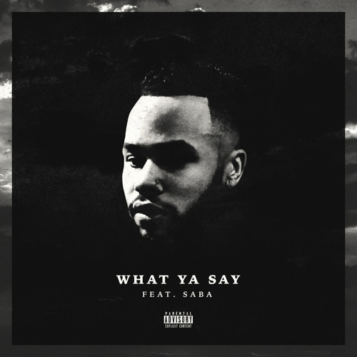 What Ya Say ft. Saba prod. by Kal Banx