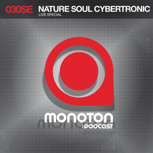 MNTNPC030SE - MONOTONaudio pres. Nature Soul Cybertronic LIVE SPECIAL
