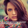 Musa Aksoy Ft. Megan Davies - Bad Blood (Taylor Swift - Bad Blood Remix)
