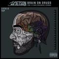 Job Jetson – Brain On Drugs