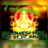 Ganesh ji aarti dhool mix by dj @mit.jbp