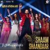 Shaam Shaandaar (Shaandaar) -190Kbps [DJMaza.Info]