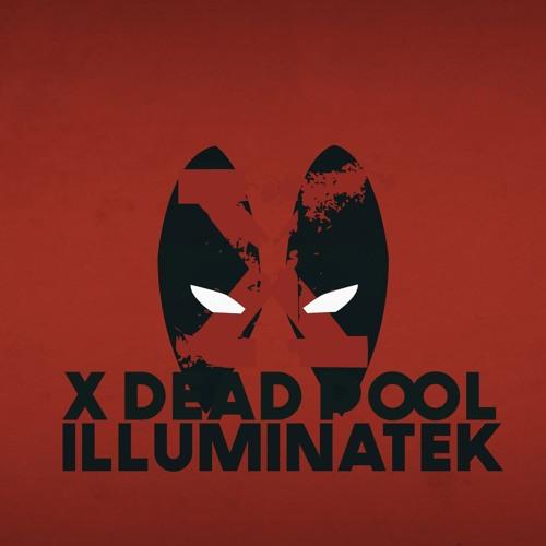 ILLUMINATEK - X Dead Pool