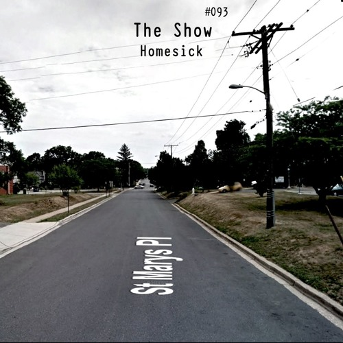 The Show #093 - Homesick