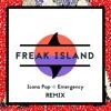 Icona Pop - Emergency (Freak Island Remix)