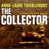 The Collector [Le Collectionneur] by Anne-Laure Thieblemont, Narrated by Jane Dodds
