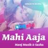 Mahi Aaja - Manj Musik - 320Kbps