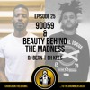 ...To The Drummers Beat Episode 25: 90059 & Beauty Behind the Madness