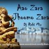 Aao Zara Jhoomo Zara Dj Rishi Mix