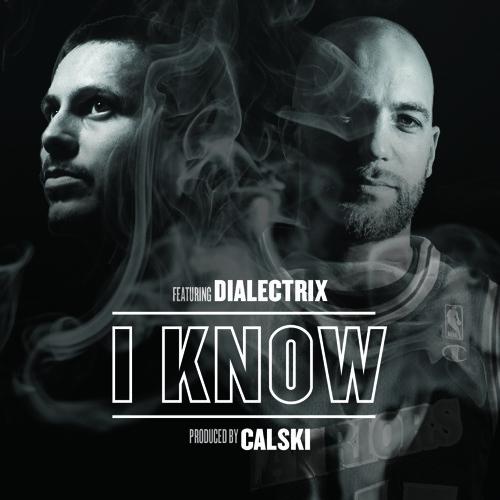 Calski feat. Dialectrix - I Know