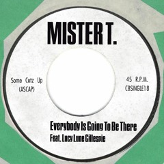 Everybody Is Going To Be There(misterT. feat.Lucy Lune)Buy from ColdBusted