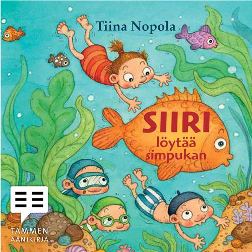 Tiina Nopola: Siiri löytää simpukan (näyte äänikirjasta)