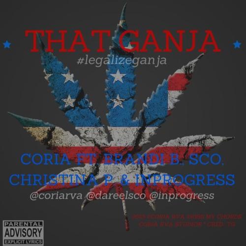 That Ganja - Coria ft. Brandi B., Sco, Christina P. & InProgress