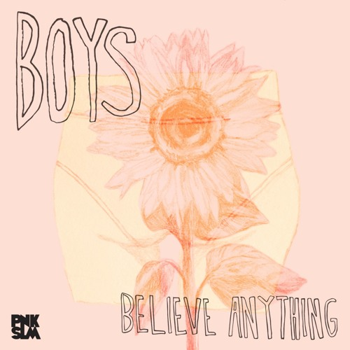"Boys - ""Believe Anything"""