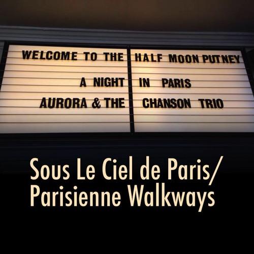 """Aurora & the Chanson Trio - """"Sous Le Ciel de Paris/Parisienne Walkways"""""""