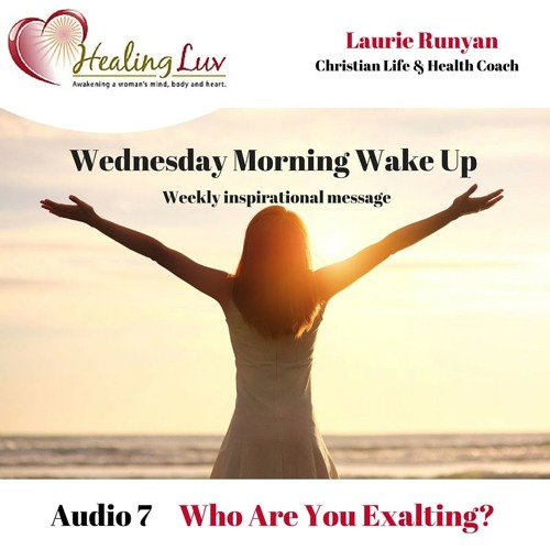 Audio 7- Who Are You Exalting?