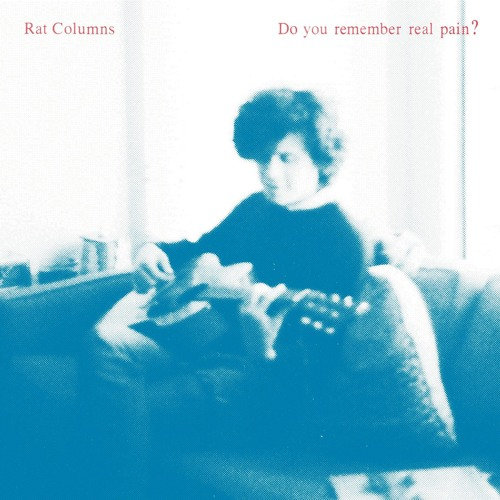 """Rat Columns - 'Do You Remember Real Pain?"""""""
