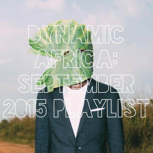 Dynamic Africa: September 2015 Playlist