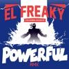 Powerful - Major Lazer Ft Ellie Goulding (El Freaky Remix)