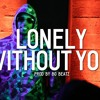Chris Brown x Tyga Type Beat - Lonely Without You (Prod. By B.O Beatz)